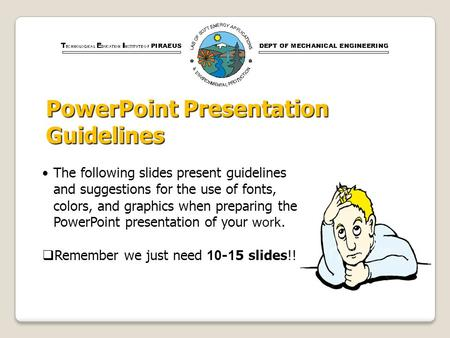The following slides present guidelines and suggestions for the use of fonts, colors, and graphics when preparing the PowerPoint presentation of your work.