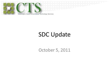 SDC Update October 5, 2011. SDC/OB2 Migration Major Accomplishments – Charter in final draft, established CTS core team, defined communication strategy.