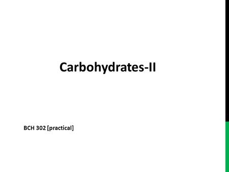 Carbohydrates-II BCH 302 [practical]. Complex sugars consist of more than one unit of monosachride, it could be: -Disaccharides contain two monosaccharide.