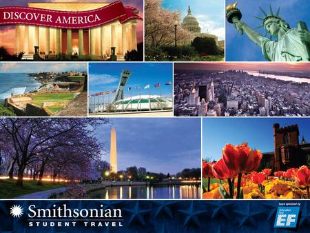 Overview »Meet Smithsonian Student Travel and learn what they do »Hear our itinerary »Find out what is included on our tour »Learn about the available.