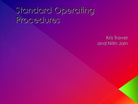 Standard Operating Procedures.  To understand: › The purpose of having SOP's and how they affect the daily workings of laboratories.  To discuss: ›