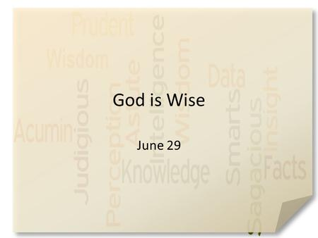 "God is Wise June 29. Think About It … What's the wisest advice you've either embraced or ignored? Now we so often ""Google it"" for advice – Today we are."