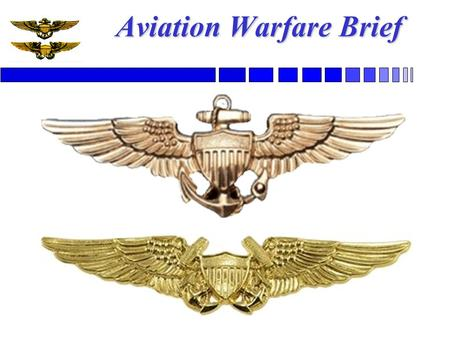 Aviation Warfare Brief. Birth of Naval Aviation Early Development –November 1910 – Eugene Ely took off from a wooden platform build over the foredeck.