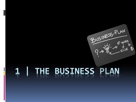 1 | The Business Plan.