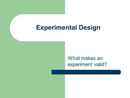 What makes an experiment valid?
