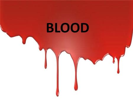 BLOOD. 66. Blood fluid tissue made of liquid and cells.