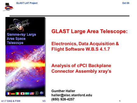 GLAST LAT ProjectOct 05 4.1.7 DAQ & FSWV3 1 GLAST Large Area Telescope: Electronics, Data Acquisition & Flight Software W.B.S 4.1.7 Analysis of cPCI Backplane.