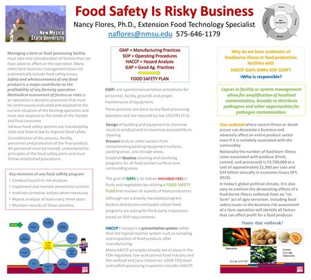 Food Safety Is Risky Business Food Safety Is Risky Business Nancy Flores, Ph.D., Extension Food Technology Specialist 575-646-1179 Various.