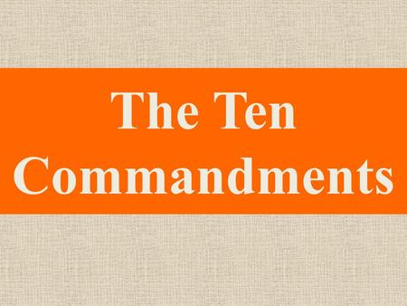 The Ten Commandments. Bell Work State the Ten commandments.