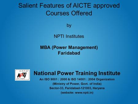 National Power Training Institute An ISO 9001 : 2000 & ISO 14001 : 2004 Organization (Ministry <strong>of</strong> Power, Govt. <strong>of</strong> India) Sector-33, Faridabad-121003, Haryana.