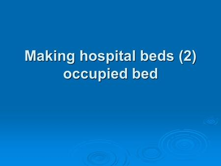 Making hospital beds (2) occupied bed