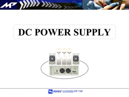 DC POWER SUPPLY. Maeil Power Co.,Ltd is a one of leading supplier of switching power supply. The company design and manufacture quality products that.
