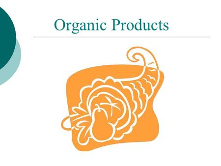 Organic Products. Sponsored by: Definition USDA provides this national definition for Certified Organic Products and use of its Label: Organic products.