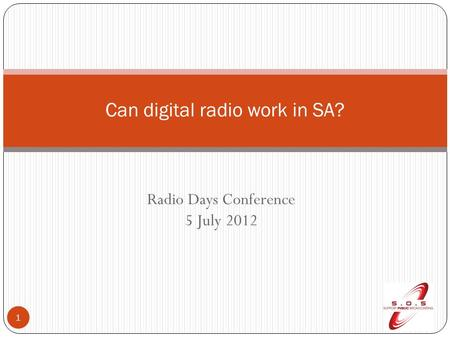 Radio Days Conference 5 July 2012 1 Can digital radio work in SA?