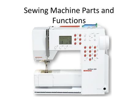 Sewing Machine Parts and Functions