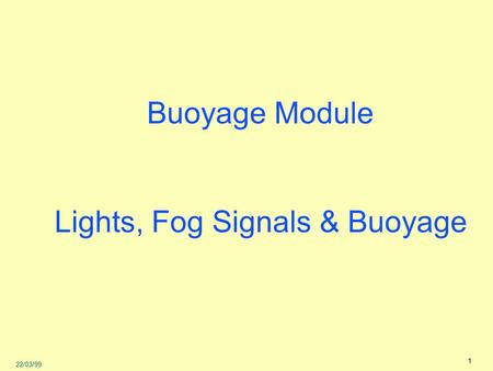 Lights, Fog Signals & Buoyage