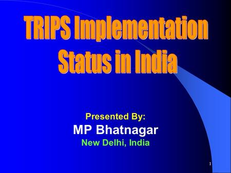 1 Presented By: MP Bhatnagar New Delhi, India. 2 TRIPS Obligation and India (1) TRIPS Obligations & India's Response Copyright: Article – 9,10,11,12,13,14.