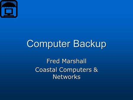 Computer Backup Fred Marshall Coastal Computers & Networks.