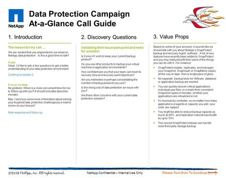 Data Protection Campaign At-a-Glance Call Guide 1.Introduction The reason for my call … We are excited that you responded to our email on NetApp data protection.