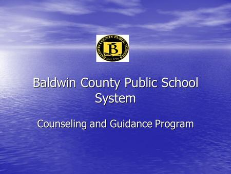 Baldwin County Public School System Counseling and Guidance Program.