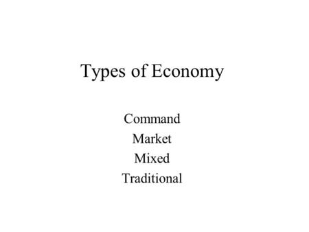 Types of Economy Command Market Mixed Traditional.