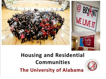 Freshman Residency Program Established to: Provide best start for first year students at UA Encourage students to engage in campus life Improve persistence,