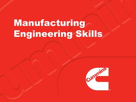 Manufacturing Engineering Skills. Key Manufacturing Engineering Skills  Technical –  PLCs, Networking, Industrial Computer Technology, Equipment Troubleshooting,