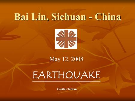 Bai Lin, Sichuan - China May 12, 2008 EARTHQUAKE Caritas Taiwan.