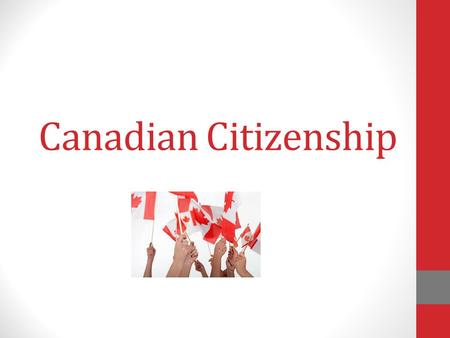 Canadian Citizenship. Who can apply for Canadian Citizenship? What do you need to apply?(documentation) How much does it costs? How long does citizenship.