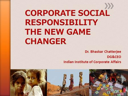 Dr. Bhaskar Chatterjee DG&CEO Indian Institute of Corporate Affairs.