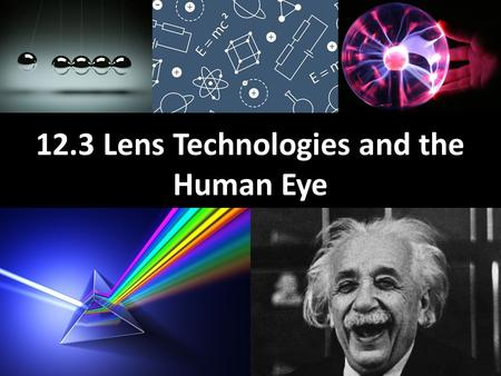 12.3 Lens Technologies and the Human Eye