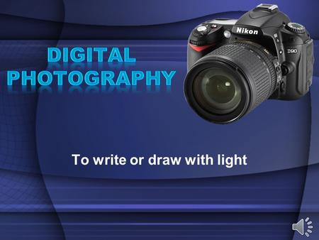 To write or draw with light Why do people take Photographs?