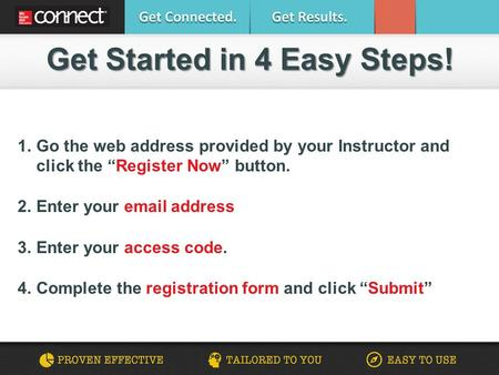 Get Started in 4 Easy Steps!