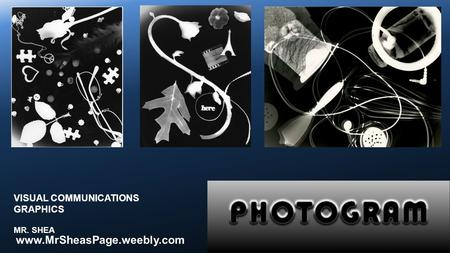 VISUAL COMMUNICATIONS GRAPHICS MR. SHEA www.MrSheasPage.weebly.com.