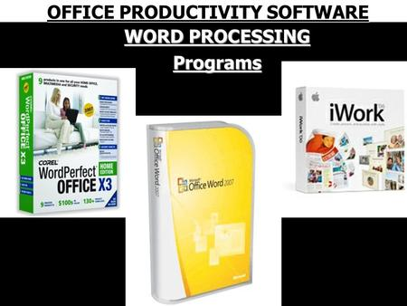 WORD PROCESSING Programs OFFICE PRODUCTIVITY SOFTWARE.