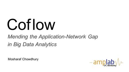 Cof low Mending the Application-Network Gap in Big Data Analytics