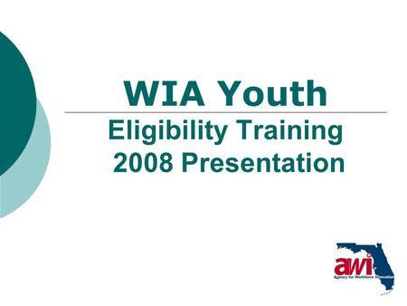 1 WIA Youth Eligibility Training 2008 Presentation.