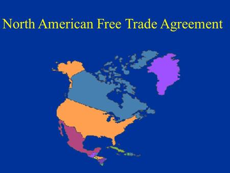 North American Free Trade Agreement North American Free Trade Agreement ( NAFTA ) I.Scope §NAFTA Population:387 million §15 Nation EU Population:373.