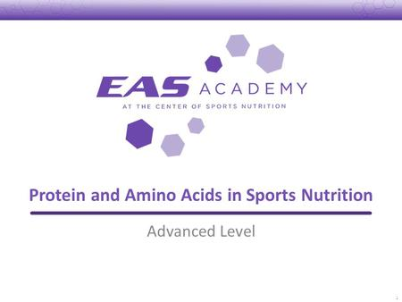 Protein and Amino Acids in <strong>Sports</strong> Nutrition Advanced Level 1.