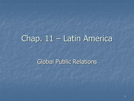 Chap. 11 – Latin America Global Public Relations 1.