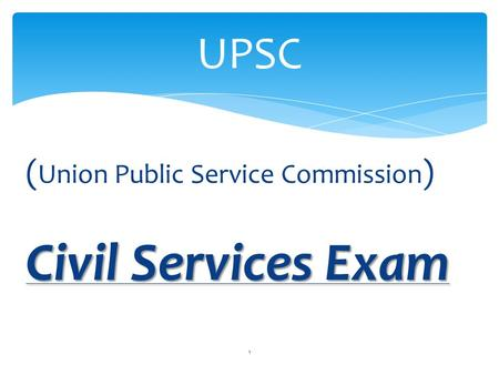 UPSC (Union Public Service Commission) Civil Services Exam.