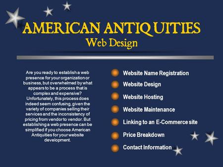 AMERICAN ANTIQUITIES Web Design Website Name Registration Website Design Website Hosting Website Maintenance Linking to an E-Commerce site Price Breakdown.