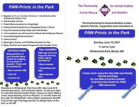 Come out to enjoy the day with your family, friends and dogs for our WALK and fun events! And help raise funds for PAW with sponsors. Come out to enjoy.