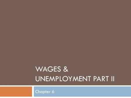 WAGES & UNEMPLOYMENT PART II Chapter 6. Collecting Employment Statistics  How do we collect these Statistics?  Bureau of Labor Statistics surveys about.