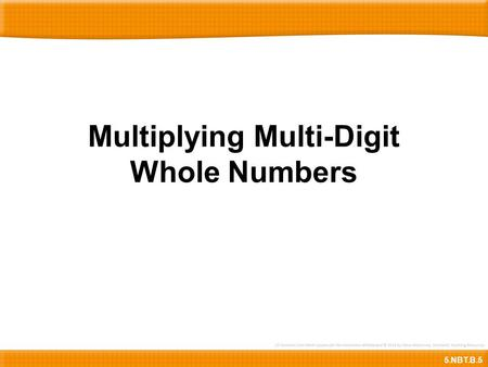 Multiplying Multi-Digit Whole Numbers
