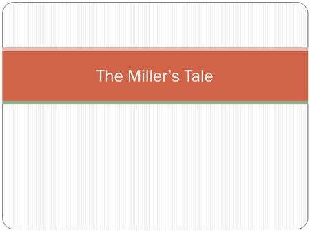 "The Miller's Tale. Chaucer in the House of Fame From ""Fame"" to ""Tidings"" With that y gan aboute wende, For oon that stood ryght at my bak, Me thoughte,"