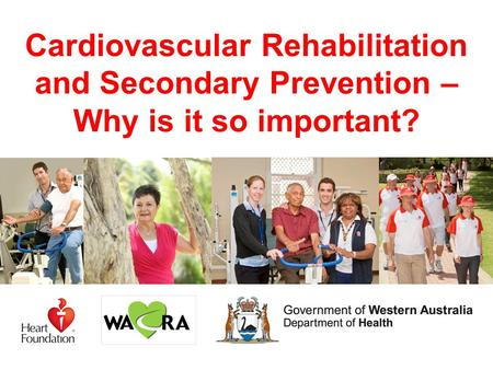 Cardiovascular Rehabilitation and Secondary Prevention – Why is it so important?