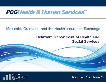 Page 1 Medicaid, Outreach, and the Health Insurance Exchange Delaware Department of Health and Social Services.
