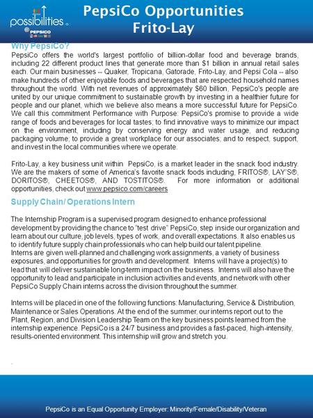 PepsiCo Opportunities Frito-Lay Supply Chain/ Operations Intern The Internship Program is a supervised program designed to enhance professional development.