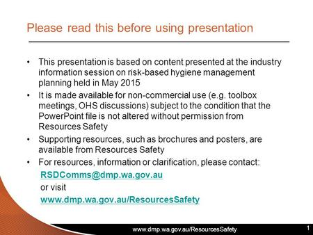 Www.dmp.wa.gov.au/ResourcesSafety Please read this before using presentation This presentation is based on content presented at the industry information.